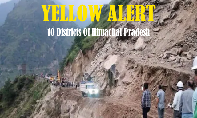 Himachal Pradesh landsliding.OMG! Issued yellow alert for 10 districts