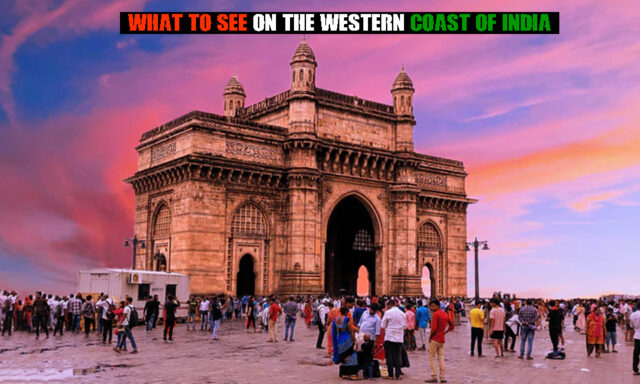 WHAT TO SEE ON WESTERN COAST OF INDIA